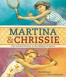 Martina and Chrissie: The Greatest Rivalry in the History of Sports