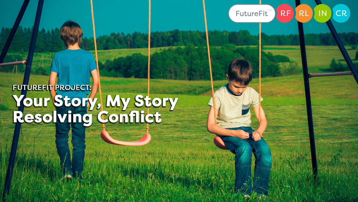 Your Story, My Story: Resolving Conflict