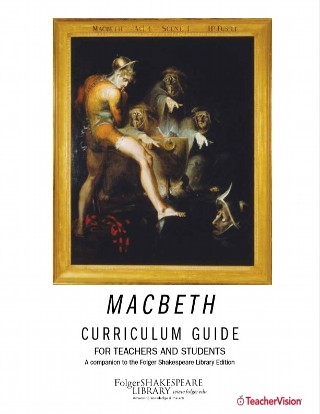 Folger Library Macbeth Curriculum Guide