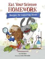 Eat Your Science Homework! by Ann McCallum