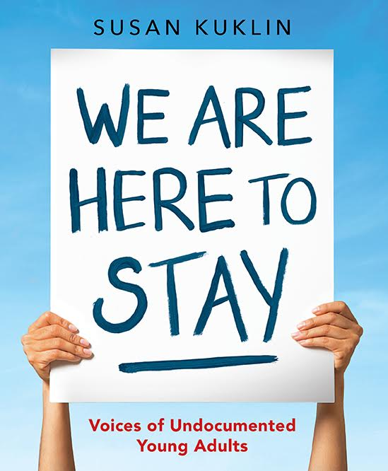 We Are Here To Stay: Voices Of Undocumented Adults