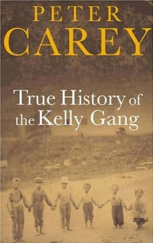 True History of the Kelly Gang (2001)  By Peter Carey