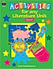 Activities for Any Literature Unit, Grades 1-3