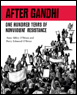 After Gandhi: One Hundred Years of Nonviolence Resistance