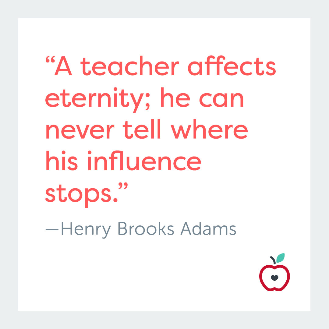 12 Inspiring Quotes That Capture The Spirit Of Teacher Appreciation Week Teachervision