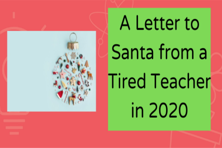A letter to Santa from a tired teacher in 2020