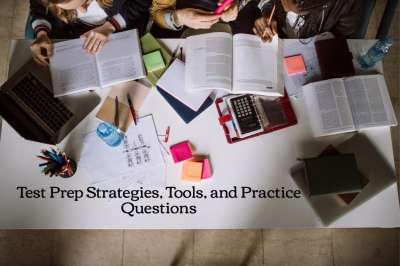 Test prep strategies, tools, and practice questions
