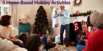 5 Home-based Holiday Activities