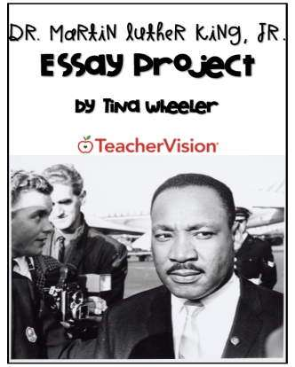 Martin Luther King, Jr. Essay Project for High School