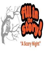 Fill-in Halloween Story: A Scary Night